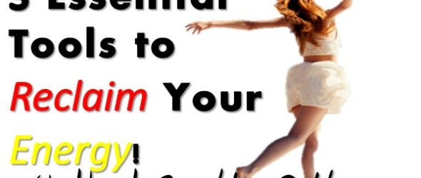 [Workbook] 3 Essential Tools to Reclaim Your Energy