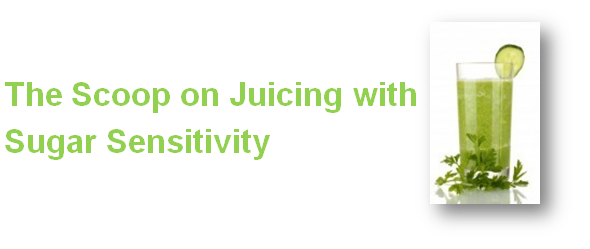 The scoop on juicing and sugar sensitivity. Know the steps to protect your health