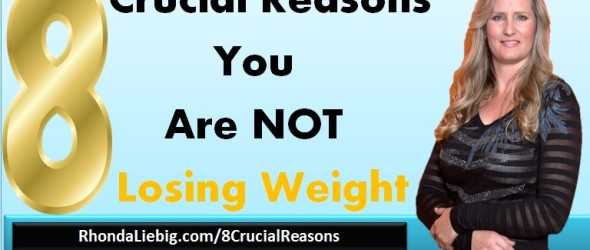 8 Crucial Reasons You Are NOT Losing Weight [Webinar]